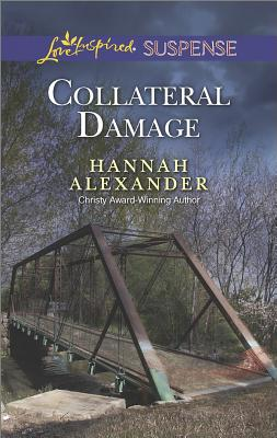 Collateral Damage (Love Inspired Suspense), Hannah Alexander