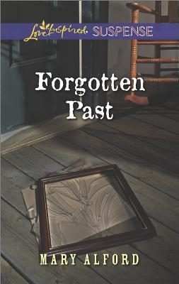 Forgotten Past (Love Inspired Suspense), Mary Alford