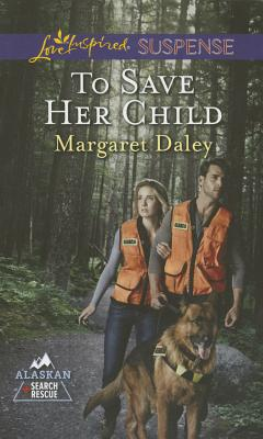 Image for To Save Her Child (Love Inspired Suspense Alaskan Search an)