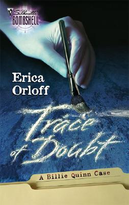 Trace Of Doubt (Silhouette Bombshell), Erica Orloff