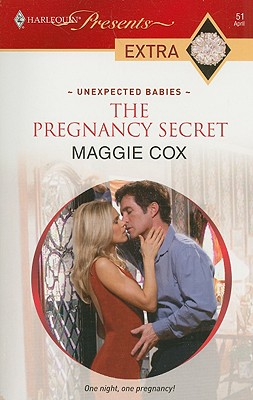 The Pregnancy Secret (Harlequin Presents Extra: Unexpected Babies), MAGGIE COX