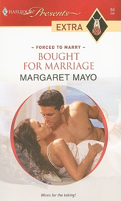 Bought for Marriage (Harlequin Presents Extra: Forced to Marry), Margaret Mayo