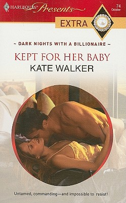 Kept for Her Baby (Presents Extra), KATE WALKER