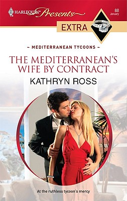 The Mediterranean's Wife by Contract (Presents Extra), KATHRYN ROSS
