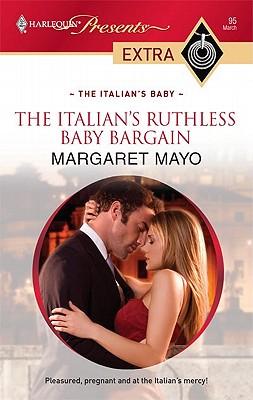 The Italian's rutheless baby bargain, margaret mayo