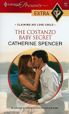 The Costanzo Baby Secret (Presents Extra), Catherine Spencer