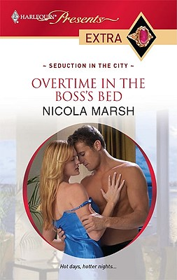 Overtime in the Boss's Bed (Harlequin Presents Extra: Seduction in the City), Nicola Marsh