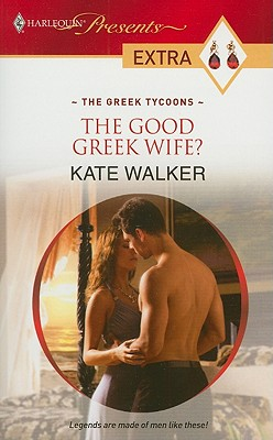 The Good Greek Wife? (Harlequin Presents Extra), Kate Walker