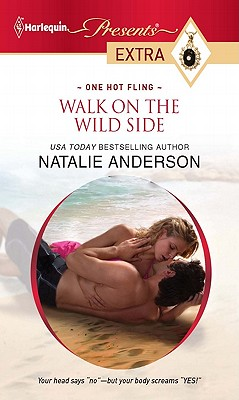 Walk on the Wild Side (Harlequin Presents Extra), Natalie Anderson