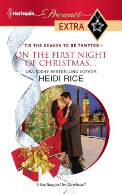 On the First Night of Christmas... (Harlequin Presents Extra), Heidi Rice