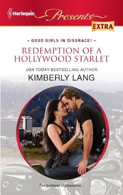 Redemption of a Hollywood Starlet (Harlequin Presents Extra), Kimberly Lang