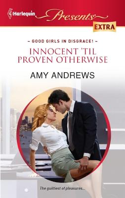 Innocent 'til Proven Otherwise (Harlequin Presents Extra), Amy Andrews