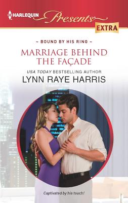 Marriage Behind the Facade (Harlequin Presents Extra), Lynn Raye Harris
