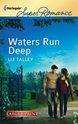 Waters Run Deep (Harlequin Super Romance (Larger Print)), Liz Talley