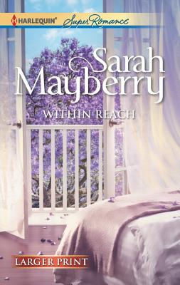 Within Reach (Harlequin Super Romance (Larger Print)), Sarah Mayberry