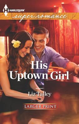 Image for His Uptown Girl (Harlequin Super Romance (Larger Print))