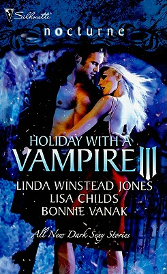 Holiday with a Vampire III  Sundown Nothing Says Christmas Like a Vampire Unwrapped, Jones, Linda Winstead & Lisa Childs & Bonnie Vanak