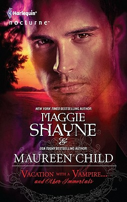 Vacation with a Vampire...and Other Immortals: Vampires in Paradise Immortal, Shayne, Maggie; Child, Maureen