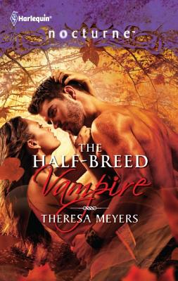 The Half-Breed Vampire (Harlequin Nocturne), Theresa Meyers