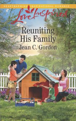 Reuniting His Family (Love Inspired), Jean C. Gordon