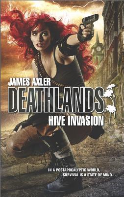 Hive Invasion (Deathlands), Axler, James