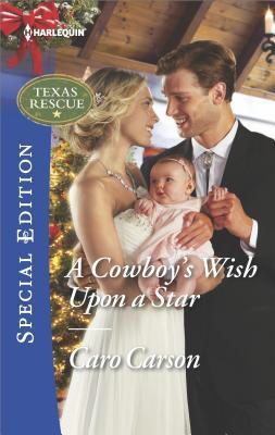 A Cowboy's Wish Upon a Star (Texas Rescue), Caro Carson
