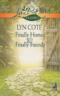 Finally Home and Finally Found: Finally HomeFinally Found (Love Inspired Classics), Lyn Cote