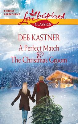 Image for A Perfect Match and The Christmas Groom: A Perfect Match The Christmas Groom (Love Inspired Classics)