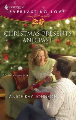 Christmas Presents And Past (Harlequin Everlasting Love #21), Janice Kay Johnson