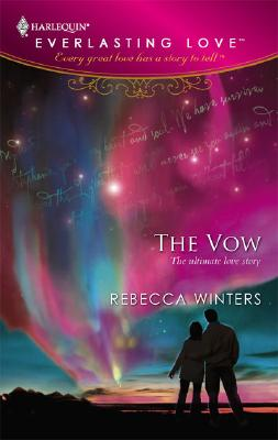 The Vow (Harlequin Everlasting Love #24), Rebecca Winters