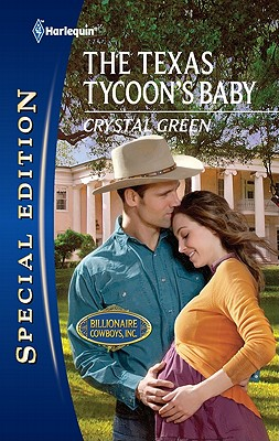 The Texas Tycoon's Baby (Harlequin Special Edition), Crystal Green