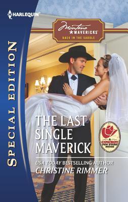 The Last Single Maverick (Harlequin Special Edition), Christine Rimmer