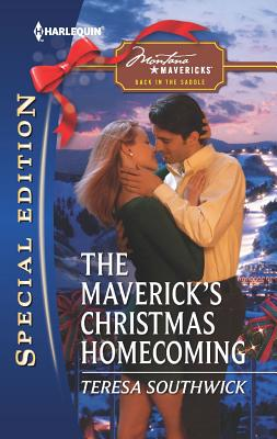 The Maverick's Christmas Homecoming (Harlequin Special Edition), Teresa Southwick