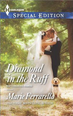 Image for Diamond in the Ruff (Harlequin Special Edition Matchmaking Ma)