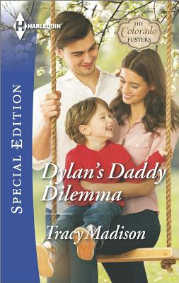 Image for Dylan's Daddy Dilemma (Harlequin Special Edition The Colorado Fosters)