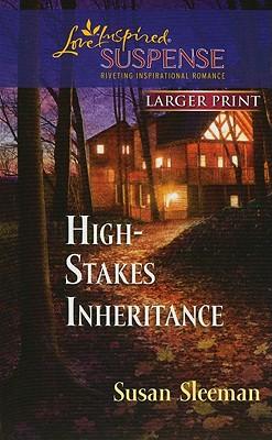 High-Stakes Inheritance (Larger Print Steeple Hill Love Inspired Suspense), Susan Sleeman