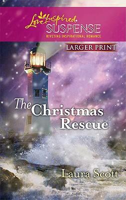 The Christmas Rescue (Secret Agent Father, Book 2), Laura Scott