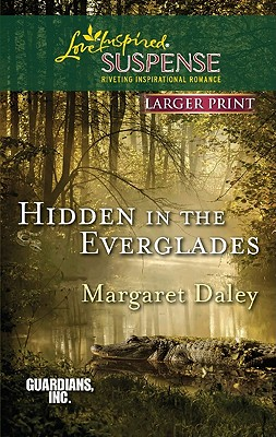 Image for Hidden in the Everglades (Love Inspired Suspense (Large Print))