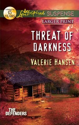 Threat of Darkness (Love Inspired Suspense (Large Print)), Valerie Hansen