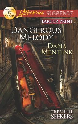 Dangerous Melody (Love Inspired Large Print Suspense), Dana Mentink
