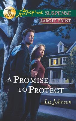 A Promise to Protect (Love Inspired Suspense (Large Print)), Johnson, Liz