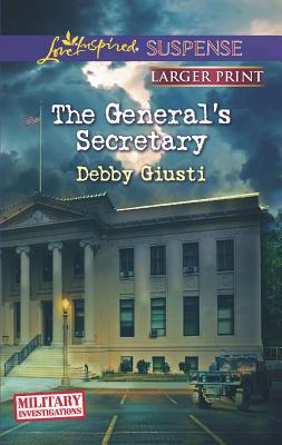 The General's Secretary (Love Inspired Suspense (Large Print)), Giusti, Debby