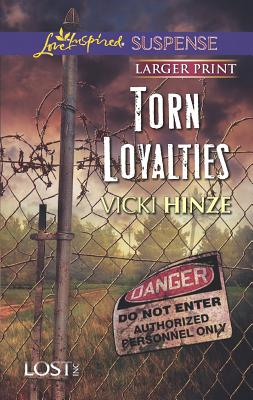 Torn Loyalties (Love Inspired Suspense (Large Print)), Hinze, Vicki