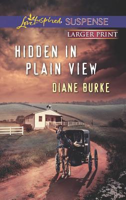 Hidden in Plain View (Love Inspired Large Print Suspense), Diane Burke