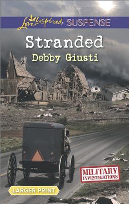 Stranded (Love Inspired LP Suspense Military Investigations), Debby Giusti