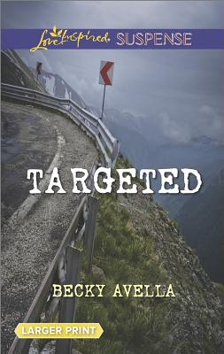Targeted (Love Inspired LP Suspense), Becky Avella