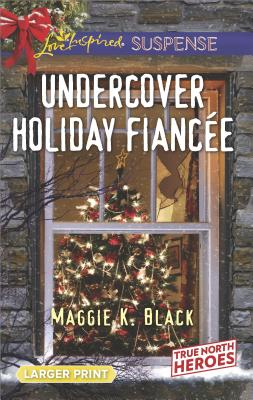 Image for Undercover Holiday Fiancée (True North Heroes)