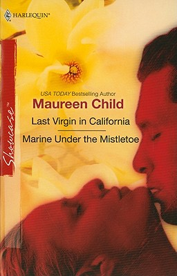 Image for Last Virgin in California & Marine Under the Mistletoe: Last Virgin in California Marine Under the Mistletoe (Harlequin Showcase)