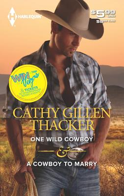 One Wild Cowboy & A Cowboy to Marry, Cathy Gillen Thacker