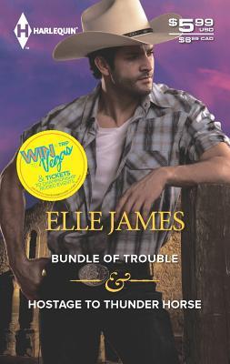 Bundle of Trouble & Hostage to Thunder Horse, Elle James